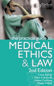 The Practical Guide to Medical Ethics & Law