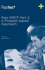 Pass MRCP Part 2: A Problem-based Approach