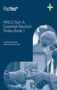 MRCS Part A: Essential Revision Notes Book 1