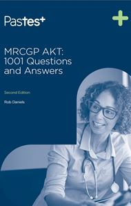 MRCGP AKT: 1001 Questions and Answers 2nd Edition